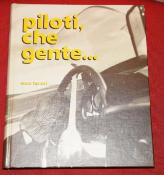 Piloti, che gente